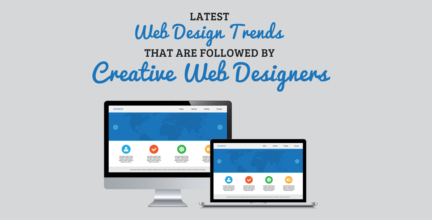 Latest Web Design Trends That are Followed by Creative Web Designers