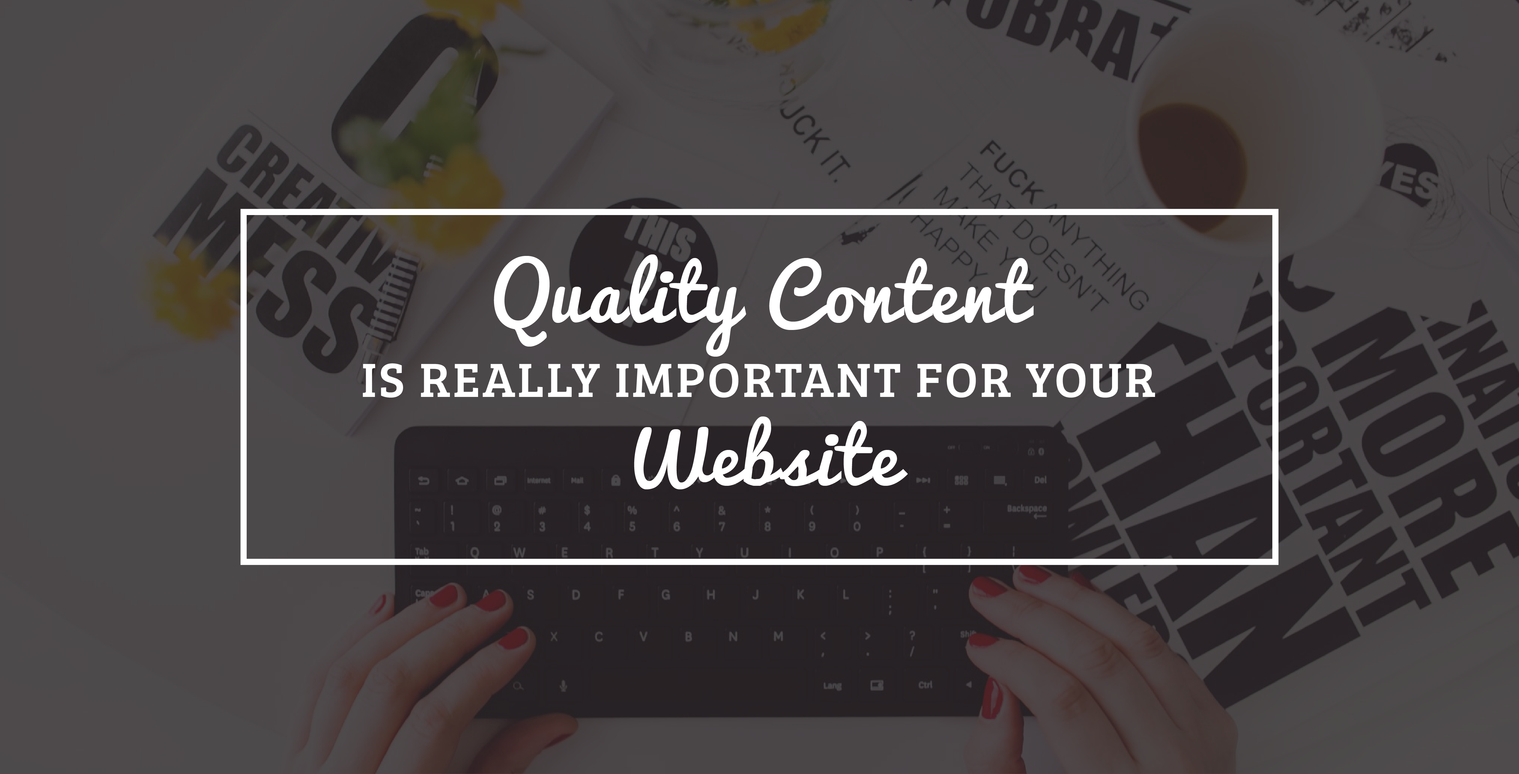 Quality Content is Really Important For Your Website